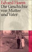 Cover-Bild zu Die Geschichte von Mutter und Vater von Hoem, Edvard