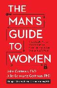 Cover-Bild zu Gottman, John: The Man's Guide to Women (eBook)