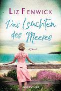 Cover-Bild zu Fenwick, Liz: Das Leuchten des Meeres (eBook)