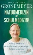 Cover-Bild zu Grönemeyer, Dietrich: Naturmedizin und Schulmedizin! (eBook)