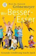 Cover-Bild zu Grönemeyer, Dietrich: Wir Besser-Esser