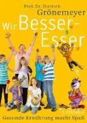 Cover-Bild zu Grönemeyer, Dietrich: Wir Besser-Esser (eBook)