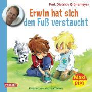 Cover-Bild zu Grönemeyer, Prof. Dr. med. Dietrich: Carlsen Paket. Maxi-Pixi Nr. 119. Erwin hat sich den Fuß verstaucht