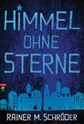 Cover-Bild zu Himmel ohne Sterne von Schröder, Rainer M.