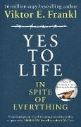 Cover-Bild zu Frankl, Viktor E: Yes To Life In Spite of Everything (eBook)