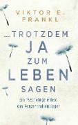Cover-Bild zu Frankl, Viktor E.: trotzdem Ja zum Leben sagen (eBook)