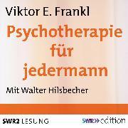 Cover-Bild zu Frankl, Viktor E.: Psychotherapie für jedermann (Audio Download)