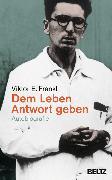 Cover-Bild zu Frankl, Viktor E.: Dem Leben Antwort geben (eBook)