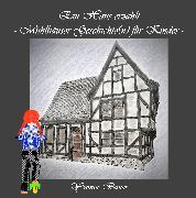 Cover-Bild zu Bauer, Yvonne: Ein Haus erzählt (eBook)
