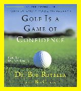 Cover-Bild zu Golf Is A Game Of Confidence von Rotella, Bob