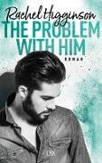 Cover-Bild zu Higginson, Rachel: The Problem With Him