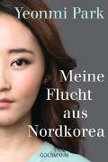 Cover-Bild zu Park, Yeonmi: Meine Flucht aus Nordkorea