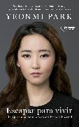 Cover-Bild zu Park, Yeonmi: Escapar para vivir (eBook)