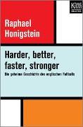 Cover-Bild zu Honigstein, Raphael: Harder, better, faster, stronger