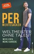 Cover-Bild zu Mertesacker, Per: Weltmeister ohne Talent