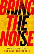Cover-Bild zu Honigstein, Raphael: Bring the Noise: The Jürgen Klopp Story