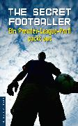 Cover-Bild zu Anonym: The Secret Footballer (eBook)