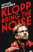Cover-Bild zu Honigstein, Raphael: Klopp: Bring the Noise (eBook)
