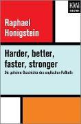 Cover-Bild zu Honigstein, Raphael: Harder, better, faster, stronger (eBook)