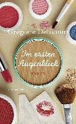 Cover-Bild zu Delacourt, Grégoire: Im ersten Augenblick (eBook)
