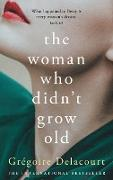 Cover-Bild zu Delacourt, Gregoire: The Woman Who Didn't Grow Old (eBook)
