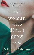 Cover-Bild zu Delacourt, Gregoire: The Woman Who Didn't Grow Old