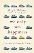 Cover-Bild zu Delacourt, Gregoire: We Only Saw Happiness