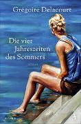 Cover-Bild zu Delacourt, Grégoire: Die vier Jahreszeiten des Sommers