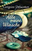 Cover-Bild zu Delacourt, Grégoire: Alle meine Wünsche