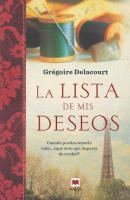 Cover-Bild zu Delacourt, Gregoire: La Lista de Mis Deseos: Cuando Puedes Tenerlo Todo... Que Es Lo Que Importa de Verdad? = My Wish List
