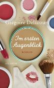 Cover-Bild zu Delacourt, Grégoire: Im ersten Augenblick