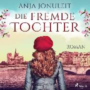 Cover-Bild zu Jonuleit, Anja: Die fremde Tochter (Audio Download)