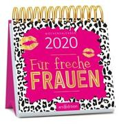 Cover-Bild zu Miniwochenkalender Für freche Frauen 2020 - kleiner Aufstellkalender mit Wochenkalendarium
