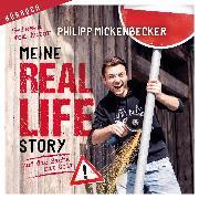 Cover-Bild zu Meine Real Life Story (Audio Download) von Mickenbecker, Philipp
