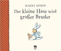 Cover-Bild zu Der kleine Hase wird grosser Bruder von Horse, Harry