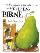 Cover-Bild zu Die unglaubliche Geschichte von der Riesenbirne von Strid, Jakob Martin