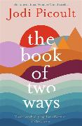Cover-Bild zu Picoult, Jodi: The Book of Two Ways: The stunning bestseller about life, death and missed opportunities