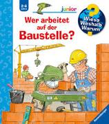 Cover-Bild zu Erne, Andrea: Wer arbeitet auf der Baustelle?