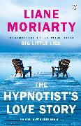 Cover-Bild zu Moriarty, Liane: The Hypnotist's Love Story