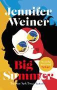 Cover-Bild zu Weiner, Jennifer: Big Summer: the best escape you'll have this year (eBook)