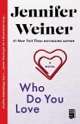 Cover-Bild zu Weiner, Jennifer: Who Do You Love (eBook)