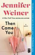 Cover-Bild zu Weiner, Jennifer: Then Came You (eBook)