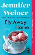 Cover-Bild zu Weiner, Jennifer: Fly Away Home (eBook)