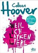 Cover-Bild zu Weil ich Layken liebe von Hoover, Colleen