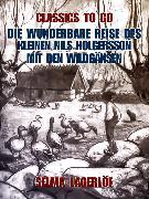 Cover-Bild zu Lagerlöf, Selma: Die wunderbare Reise des kleinen Nils Holgersson mit den Wildgänsen (eBook)