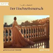 Cover-Bild zu Lagerlöf, Selma: Der Hochzeitsmarsch (Ungekürzt) (Audio Download)