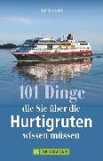 Cover-Bild zu 101 Dinge, die Sie über die Hurtigruten wissen müssen