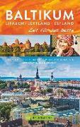 Cover-Bild zu Baltikum. Litauen - Lettland - Estland - Zeit für das Beste von Arnold, Lisa