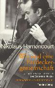 Cover-Bild zu Harnoncourt, Nikolaus: Wir sind eine Entdeckergemeinschaft (eBook)