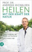 Cover-Bild zu Michalsen, Prof. Dr. Andreas: Heilen mit der Kraft der Natur